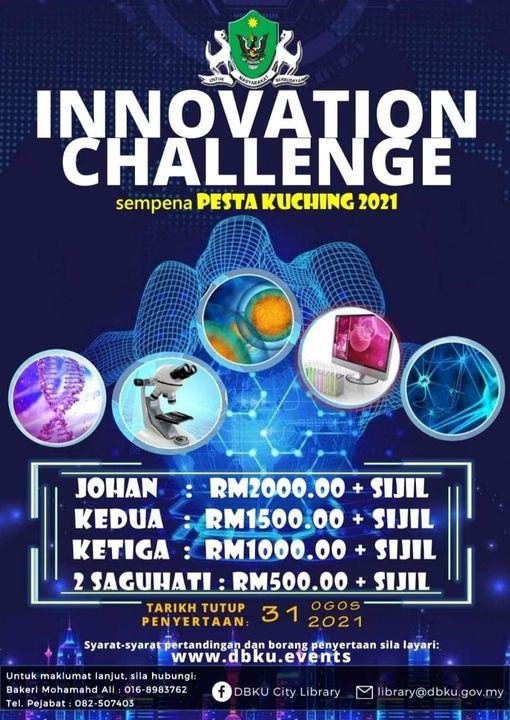 Jom sertai kami dalam aktiviti INNOVATION CHALLENGE sempena Pesta Kuching 2021…..